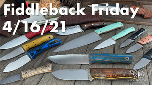 Fiddleback Friday 4/16/21 - Video Preview