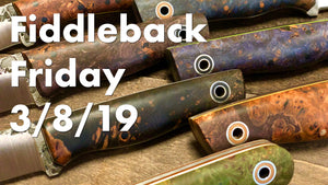 Fiddleback Friday 3/8/19 - Video Overview