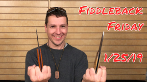 Fiddleback Friday 1/25/19 - Video Overview