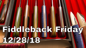 Fiddleback Friday 12/28/18 - Video Overview