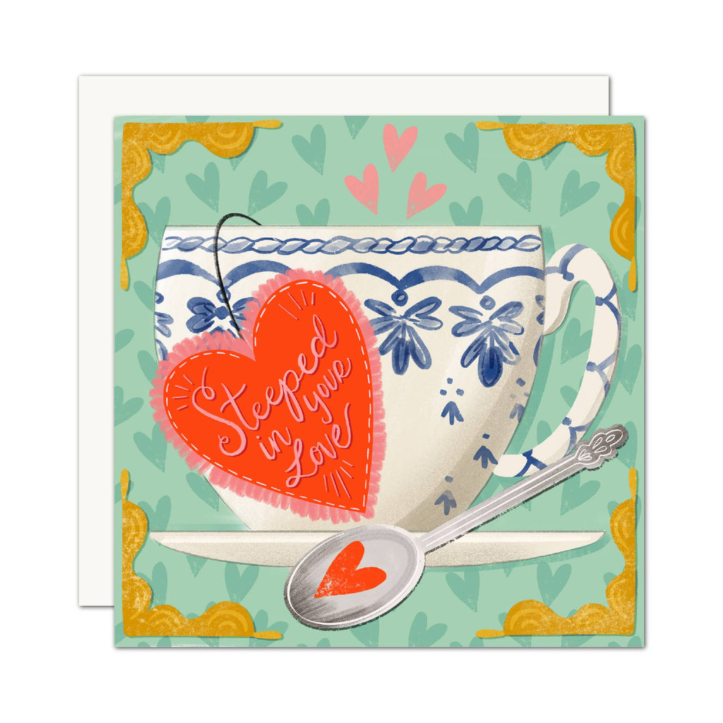 Steeped In Your Love Teacup Card