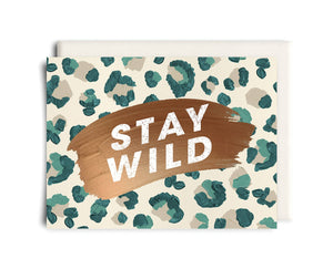 Stay Wild | Friendship Greeting Card