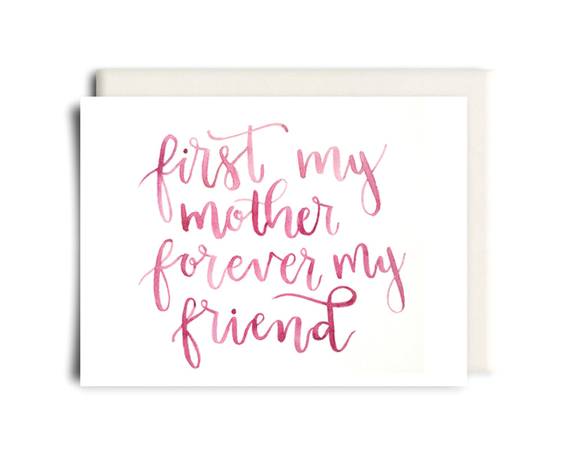 First A Mother, Forever A Friend | Mother's Day Card
