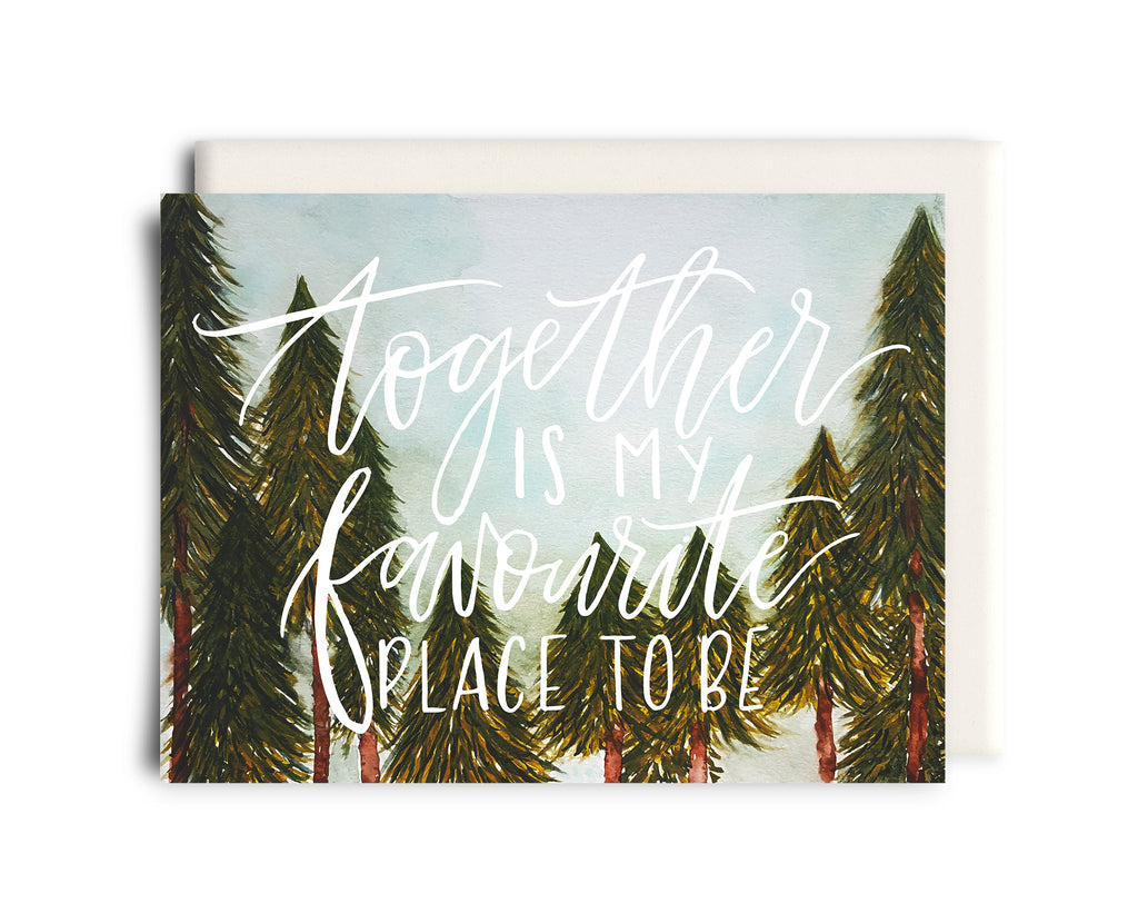 Together is My Favourite Place to Be  Card