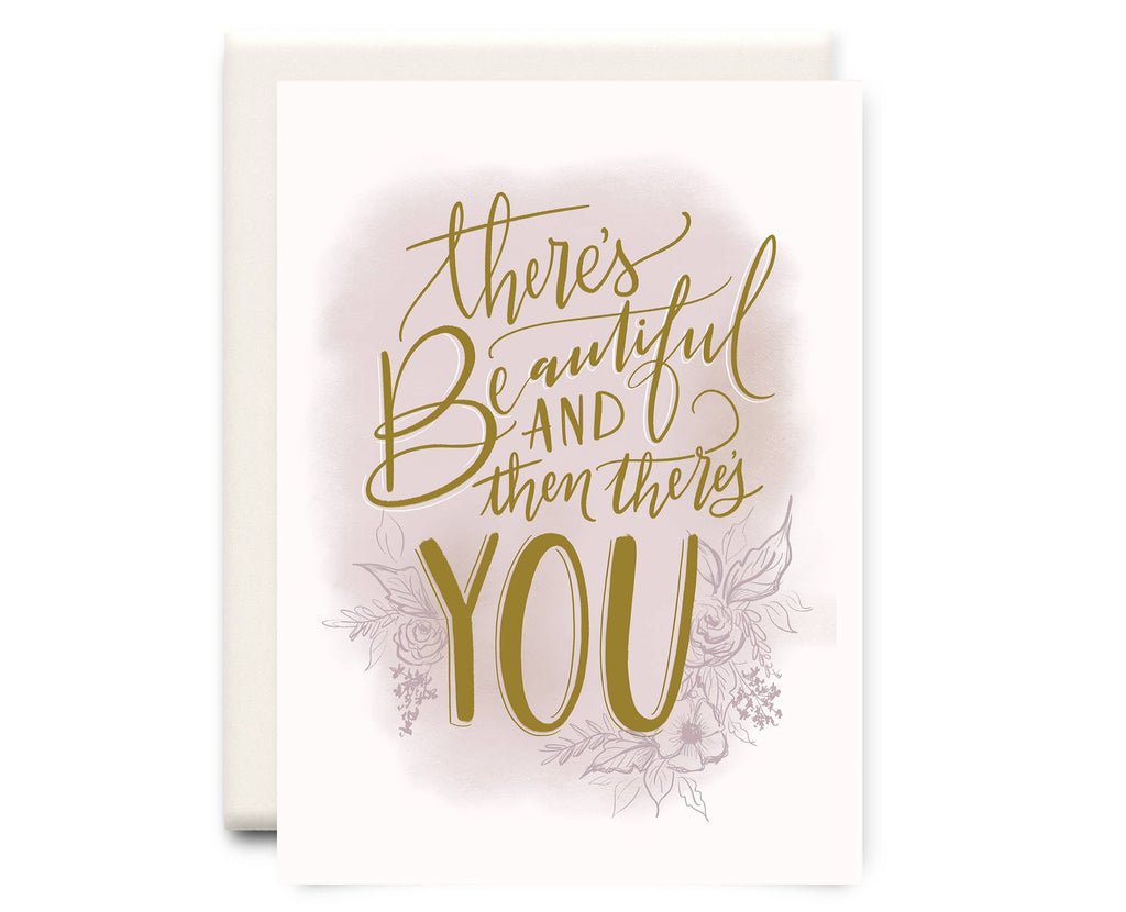 Then There's You | Love Greeting Card