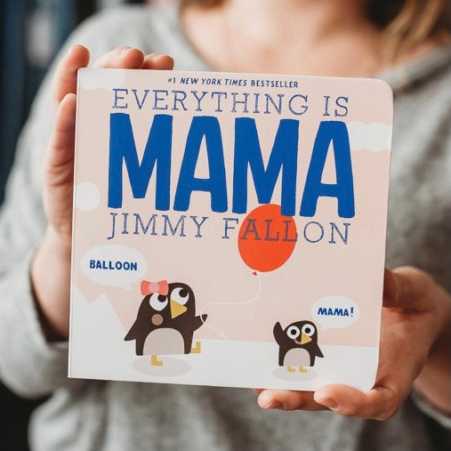 Everything is Mama - Jimmy Fallon Board Book