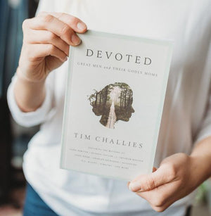 Devoted : Great Men and Their Godly Moms Book