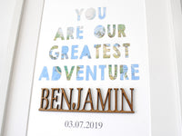"You are our Greatest Adventure Sign, Custom Nursery Art, 8x10"" or A4 sized"