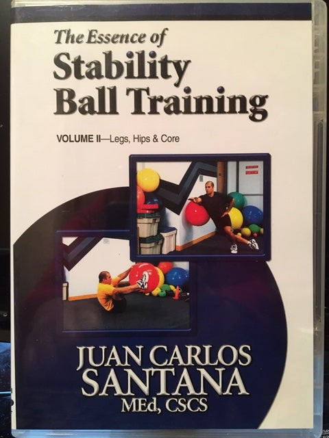 The Essence of Stability Ball Training DVD Vol II by Juan Carlos Santana MEd, CSCS
