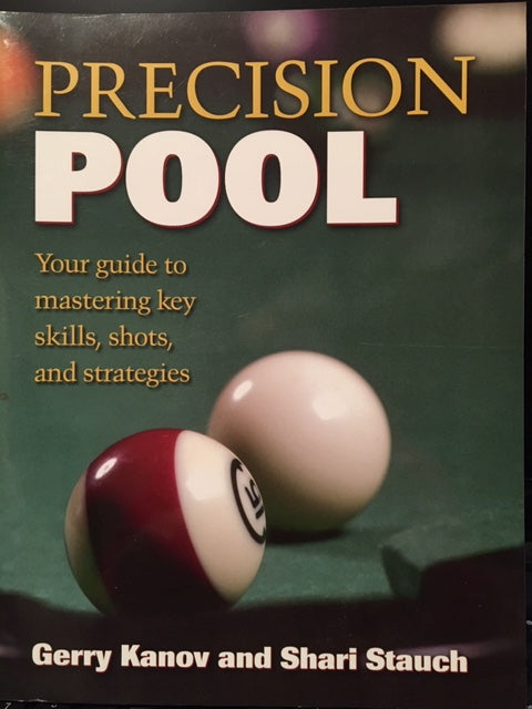 Precision Pool : Your Guide to Mastering Key Skills, Shots and Strategies - Increase Your Pool Game on the Pool Table!