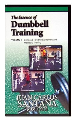 The Essence of Dumbbell Training Volume II DVD - Explosive Power Development and Metabolic Training by Juan Carlos Santana - Rehabilitation to Explosive Power Training