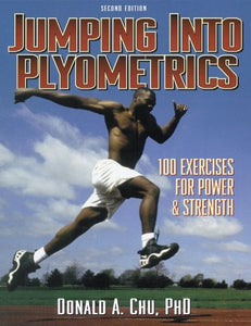 Jumping into Plyometrics Book, 2nd Edition by Chu, Donald A. 178 Pages