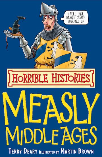 Horrible Histories Measly Middle Ages