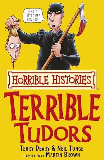 Horrible Histories Terrible Tudors