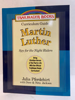 Curriculum Guide Curriculum Guide Martin Luther: Spy for the Night Riders
