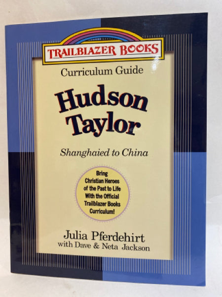 Curriculum Guide Curriculum Guide Hudson Taylor: Shanghaied to China