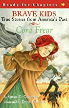 Brave Kids: True Stories from America's Past (Cora Frear)