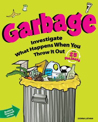 Garbage: Investigate What Happens When You Throw It Out