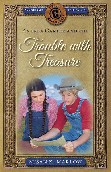 Trouble with Treasure: Circle C Adventures #5