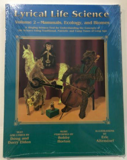 Lyrical Life Science Volume 2: Mammals, Ecology, and Biomes