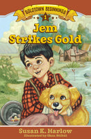 Jem Strikes Gold #1 Goldtown Beginnings