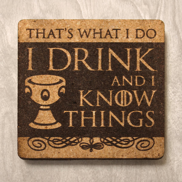 I Know Things - Drink Coaster