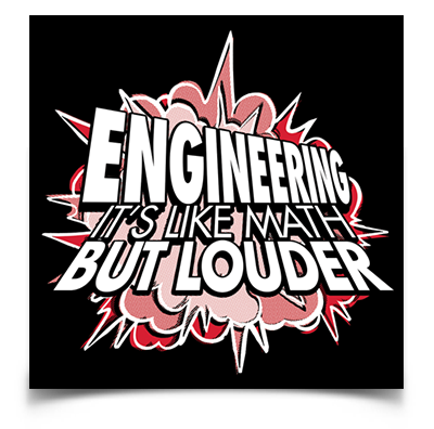 "Engineering: Like Math But Louder sticker (4"" square)"