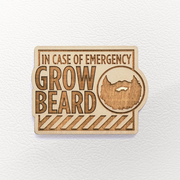 In Case Of Emergency, Grow Beard - Wooden Magnet