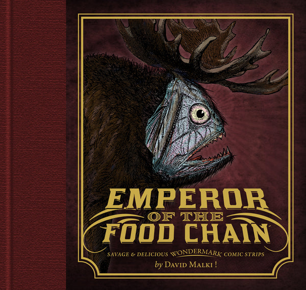 Emperor of the Food Chain (Wondermark Vol. 4)
