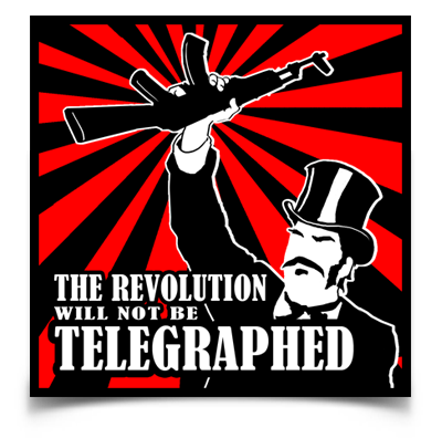 "Revolution Will Not Be Telegraphed sticker (4"" square)"