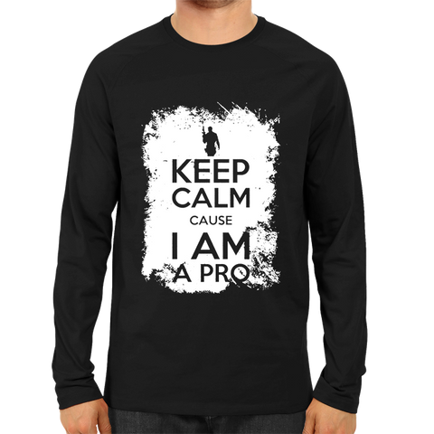 Keep Calm, I AM A Pro Full Sleeve Black