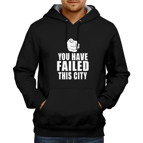 You Have Failed This City - Black Hoodie