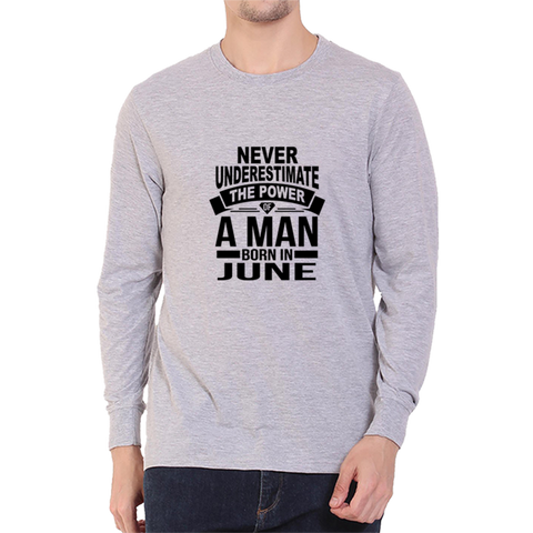 Never Underestimate June -Full Sleeve Grey