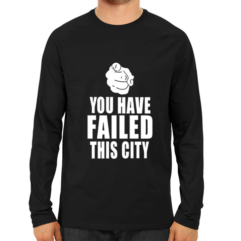 You Have Failed This City Full Sleeve Black