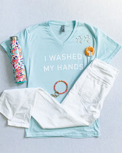 I Washed My Hands Tee
