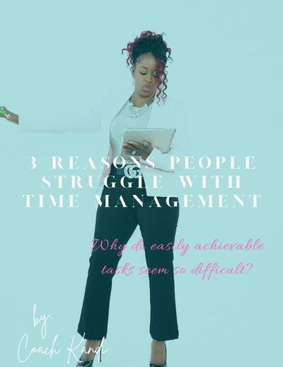 3 Reasons People Struggle With Time Management E-Book - KandiSparklez