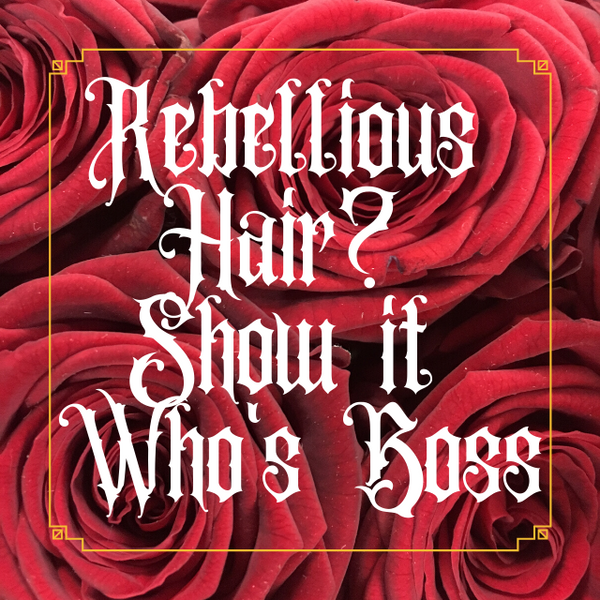 Rebellious Hair? Show It Who's Boss. Get The Best BEFORE The Rest!