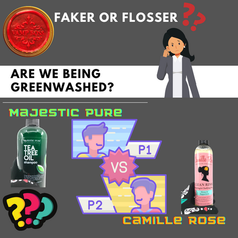 The title reads: Faker or Flosser? Are we being greenwahed? Below there is a graphic of Player 1 versus player 2. The player 1 brand is Majestic Pure. The Player 2 brand is Camille Rose. There are three question marks at the bottom.