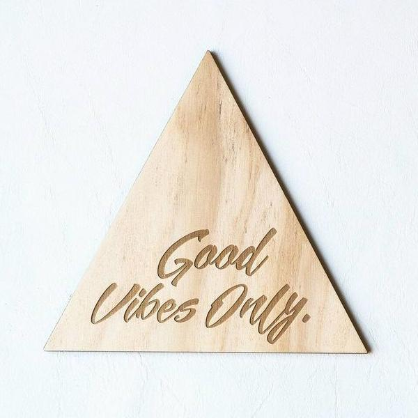 Good Vibes Triangle Plaque