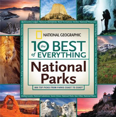 National Geographic: The 10 Best of Everything National Parks