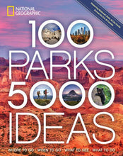 Load image into Gallery viewer, National Geographic: 100 Parks, 5000 Ideas
