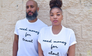 Need Money for Travel and Clout Tshirt