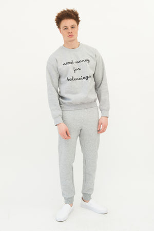 Need Money for Balenciaga Sweatshirt Unisex