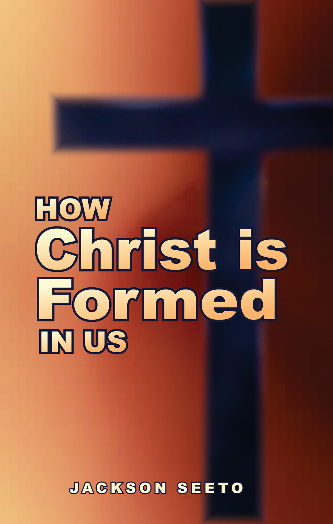 How Christ is Formed in Us