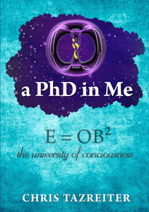 A PhD in Me: E = OB2 - The University of Consciousness
