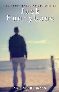 The Frustrated Ambitions of Jack Funnybone