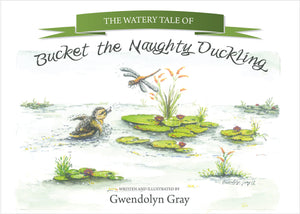The Watery Tale of Bucket the Naughty Duckling