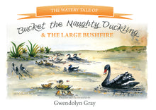 Bucket the Naughty Duckling & the Large Bushfire
