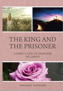 The King and the Prisoner: Living a life of Freedom in Christ
