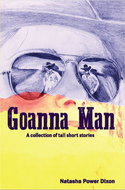 Goanna Man: A Collection of Short Autobiographical Stories of Bruce Marsh - 'Proffessional Australian Cowboy'